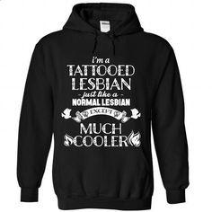 LESBIAN TATTOOED  - #sweater hoodie #sweater jacket. BUY NOW => https://www.sunfrog.com/No-Category/LESBIAN-TATTOOED-8528-Black-Hoodie.html?68278