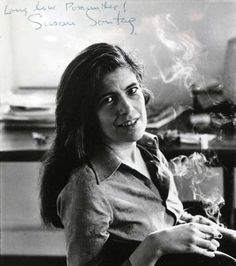 """Susan Sontag (January 16, 1933 – December 28, 2004) was an American essayist, literary icon, and political activist whose works include On Photography, Against Interpretation, The Way We Live Now, and Regarding the Pain of Others.  """"I don't want to express alienation. It isn't what I feel. I'm interested in various kinds of passionate engagement. All my work says be serious, be passionate, wake up"""""""