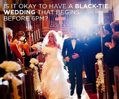 Is it okay to have a black-tie wedding that begins before 6pm? || Colin Cowie Weddings
