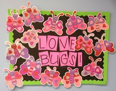 Love Bugs Craft (from Doodle Bugs Teaching) February Bulletin Boards, Valentines Day Bulletin Board, Valentine Theme, Valentine Day Love, Valentine Day Crafts, Bug Crafts, Crafts For Kids, Valentines Art Lessons, Preschool Bulletin
