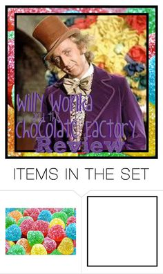 """""""Review// Willy Wonka and the Chocolate Factory"""" by thesensibleandsenselessreviewer ❤ liked on Polyvore featuring art"""