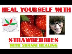Healing Benefits of Strawberries With Shanni-Healing