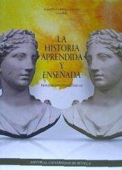 La historia aprendida y enseñada : reflexiones polifónicas / Alberto Carrillo-Linares (coord.)