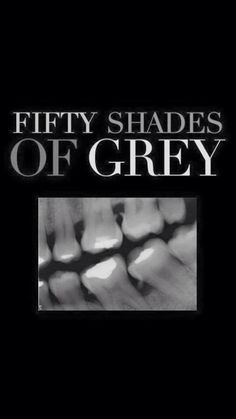 Fifty Shades of Grey #closedental