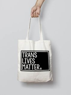 TRANS LIVES MATTER tote bag #empowered #feminist #activist #resist #rise #womensrights #blm #enough #timesup #metoo #smashthepatriarchy #humanrights #giftforher #giftforteen #giftforwomen #totebag
