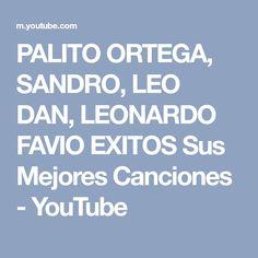 PALITO ORTEGA, SANDRO, LEO DAN, LEONARDO FAVIO EXITOS Sus Mejores Canciones - YouTube