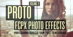 PROTO™ VOL. 2 PROFESSIONAL FCPX PHOTO FILTERS  PROTO™ is back and ready to help stylize your film and push the limit! Instantly add that vintage look, oversaturated style, or hipster filter to your film with the click of a mouse in FCPX. Including over 50 filters with on-screen controls, PROTO™ Volume 2 will easily add that effect you have been looking for!