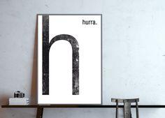 **h - hurra**, - Typografie Buchstabe H, Poster in DIN A4 (ohne Rahmen), Digitaldruck **Du hast die Wahl wofür das H stehen soll!** Teile mir bitte einfach bei Deiner Bestellung mit, welches...