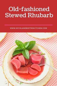 Old-fashioned Stewed Rhubarb - My Island Bistro Kitchen Light Desserts, Easy No Bake Desserts, Delicious Desserts, Dessert Recipes, Yummy Food, Homemade Biscuits, Homemade Butter, Homemade Food, Rhubarb Desserts