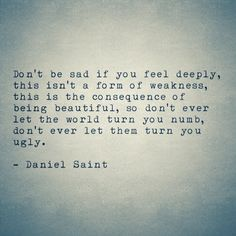 ~Daniel Saint, INFP. It's really too late for me to heed this, but may there are others out there who will understand this when they read it and it'll help them.