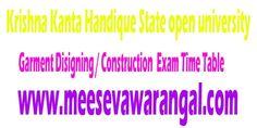 Krishna Kanta Handique State open university Certificate In Garment Disigning / Construction 2016 Exam Time Table     Krishna Kanta Handiq...