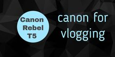 Canon Rebel for Vlogging - Everything you need to know - Tech Whippet Camera With Flip Screen, Best Vlogging Camera, Canon Powershot Elph, Image Processing, Types Of Cameras, Crisp Image, Entry Level, Shutter Speed