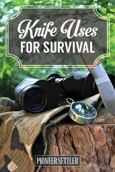 15 Ways a Knife Can Save Your Life in a Survival Situation