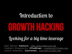 Growth Hacking Belgium (kick-off) by Omar Mohout via slideshare