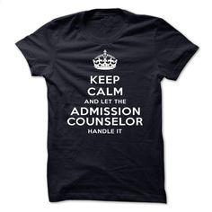 Keep Calm And Let The Admission counselor Handle It-jii T Shirts, Hoodies, Sweatshirts - #T-Shirts #purple hoodie. MORE INFO => https://www.sunfrog.com/LifeStyle/Keep-Calm-And-Let-The-Admission-counselor-Handle-It-jiion.html?id=60505