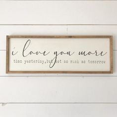 Home decor signs - I love you more than yesterday but not as much as tomorrow Wood Sign – Home decor signs Diy Home Decor Rustic, Home Decor Signs, Diy Signs, Unique Home Decor, I Love You Signs, Creative Decor, Luxe Decor, Funny Home Decor, Country Decor