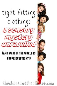 Tight Fitting Clothing: a sensory mystery unravelled (plus: what in the world is proprioception?!)
