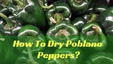 Are you searching for how to dry poblano peppers? Then you can find here different ways to dry poblanos at home.