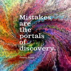 "Forgiveness: Practice and Process - ""Mistakes are the portals of discovery"" James Joyce Pinned by www. Great Quotes, Quotes To Live By, Me Quotes, Motivational Quotes, Inspirational Quotes, Class Quotes, Motivational Thoughts, Lesson Quotes, People Quotes"
