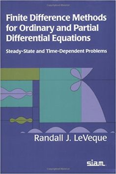 Finite difference methods for ordinary and partial differential equations : steady-state and time-dependent problems LeVeque, Randall J. Philadelphia : Society for Industrial and Applied Mathematics, cop. 2007 Novedades Agosto 2017