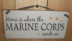Home Is Where The Marine Corps Sends Us Rustic Hanging Wood Sign Usmc Love, Military Love, My Marine, Marine Corps, Love My Husband, Marines, Rustic, My Life, Signs