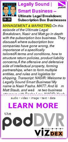 #MANAGEMENT #PODCAST  Legally Sound | Smart Business – Pasha Law Blog    Ultimate Legal Breakdown: Subscription Box Businesses [e286]    READ:  https://podDVR.COM/?c=e68c4e5a-b9a9-7114-847d-206a21b1d52c