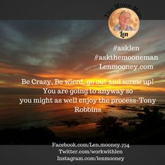 Crazy Man, Ask Me Anything, Healthy Aging, Screwed Up, Tony Robbins, Just Go, The Man, Have Fun, Wellness
