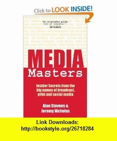 MediaMasters Insider Secrets from the big names of broadcast, print and social media (9781905430611) Alan Stevens, Jeremy Nicholas, Debbie Jenkins , ISBN-10: 1905430612  , ISBN-13: 978-1905430611 ,  , tutorials , pdf , ebook , torrent , downloads , rapidshare , filesonic , hotfile , megaupload , fileserve