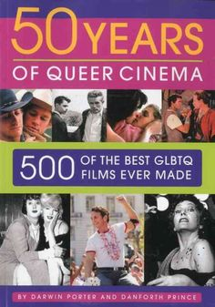 50 Years of Queer Cinema : 500 of the Best Gay, Lesbian, Bisexual, Transgendered, and Queer Questioning Films Ever Made  http://library.sjeccd.edu/record=b1181213~S3