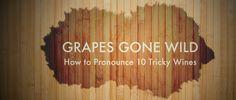 Tokaji Aszú? Txakolina? Easy as pie, thanks to our weird wine pronunciation guide.