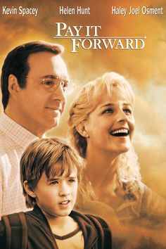 Pay It Forward: I remember watching this movie in school and BAWLING my eyes out. This movie teaches you a valuable leason and is a heart-wrencher.