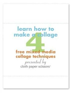 "Free E-Book on Collage from ""Cloth Paper Scissors"""
