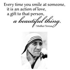 Every Time You Smile At Someone, It Is An Action Of Love, A Gift To That Person A Beautiful Thing
