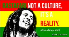 Rastafari not a culture, it's a reality. (Bob Marley said). Bob Marley Quotes, Motto, Read More, Singer, Sayings, Board, People, Collection, Lyrics