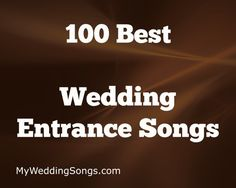 When entering a room with the spotlight on you - check out our list of the best wedding entrance songs. Perfect for when the newlyweds enter the reception.