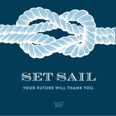 Nursery art - Set Sail, your future will thank you. Nautical Quotes, Nautical Theme, Nautical Rope, Quotes To Live By, Me Quotes, Door Quotes, Family Quotes, Girl Quotes, Sailing Quotes