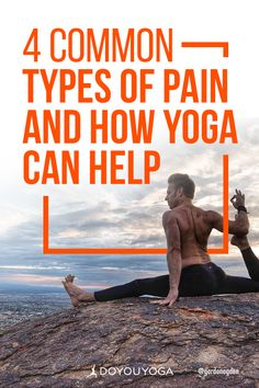 Here are a few ways yoga can help with specific types of body pain. | 4 Common Types of Pain and How Yoga Can Help | DOYOUYOGA.com