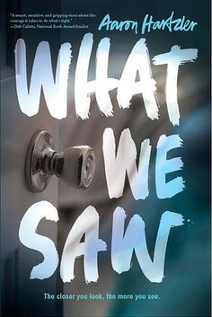 What We Saw by Aaron Hartzler | 17 New YA Books That Will Make Your Heart Happy
