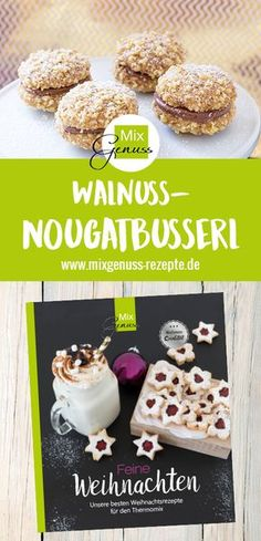 Feine WeihnachtenWalnuss-Nougatbusserl – MixGenuss Blog Christmas Time, Xmas, Christmas Cookies, Biscuits, Bakery, Deserts, Food And Drink, Sweets, Chocolate