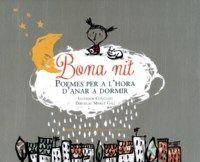 NOVEMBRE-2016. Salvador Comelles. Bona nit. Poemes per a l'hora d'anar a dormir. Poesia. Llibre recomanat.