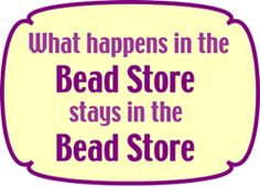 What happens in the bead store....