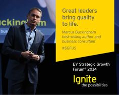 Marcus Buckingham, best-selling author and business consultant, at the EY Strategic Growth Forum®, November 12-15, 2014 Palm Springs, California. #businessquotes #business