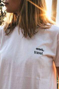 Raise your hand, if you totally prefer travelling over working? Yeah, we too. This is THE shirt for the ultimate travelholics. The ones who are always late to the office but never late to the airport. Sorry, Susan. Always Late, Work Travel, Travel Gifts, Study Tips, Unisex Fashion, Travel Quotes, Travelling, Interiors, T Shirts For Women