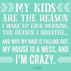 I owe it ALL to my kids. Thanks guys  #momlife #crazylife #lovethem