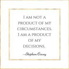 No soy un producto de mis circunstancias, soy producto de mis decisiones. Frases de motivación en inglés. - A Feminine LifeStyle-.