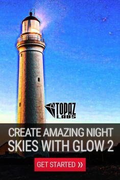 Create Amazing Night Skies with Glow 2 - Topaz Labs Blog