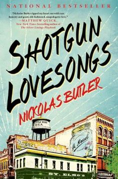 Shotgun lovesongs : a novel by Nickolas Butler. Click the cover image to check out or request the literary fiction kindle.