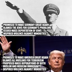 I try to avoid the knee-jerk reaction to compare every scumbag to Hiltler, but Trump is making it impossible not to see a very striking resemblance.
