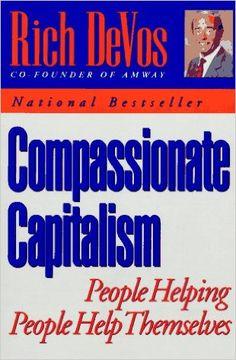 Compassionate Capitalism: Rich DeVos: 9780452270510: Amazon.com: Books