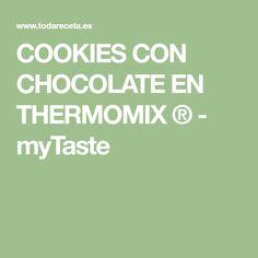COOKIES CON CHOCOLATE EN THERMOMIX ® - myTaste